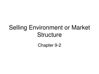 Selling Environment or Market Structure