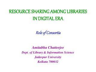 RESOURCE SHARING AMONG LIBRARIES IN DIGITAL ERA