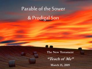 Parable Sower  Prodigal Son