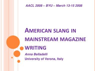 AMERICAN SLANG IN MAINSTREAM MAGAZINE WRITING