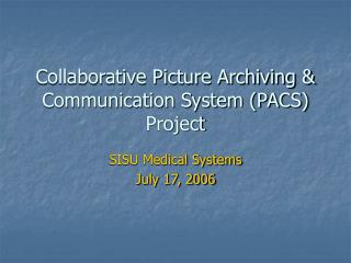 Collaborative Picture Archiving  Communication System PACS Project