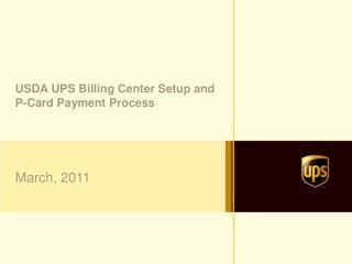 USDA UPS Billing Center Setup and P-Card Payment Process