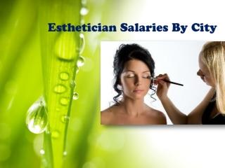 Esthetician Salary By CityEsthetician Salary By City