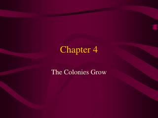 Chapter 4 The Colonies Grow Powerpoint