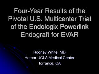 Four-Year Results of the Pivotal U.S. Multicenter Trial of the ...