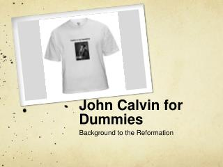 John Calvin for Dummies