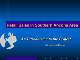 Retail Sales in Southern Ancona Area