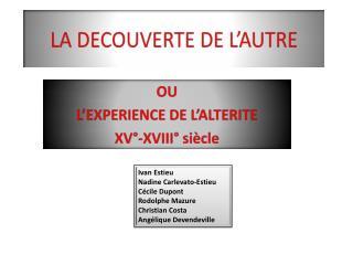 LA DECOUVERTE DE L