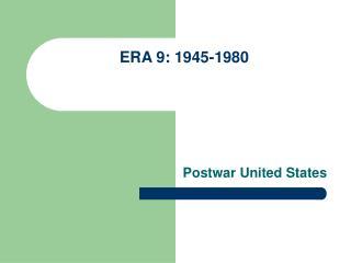 ERA 9: 1945-1980