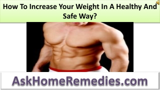 How To Increase Your Weight In A Healthy And Safe Way?
