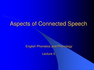 Aspects of Connected Speech English Phonetics and ...