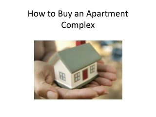 Choose the Right Steps to Buy an Apartment or Complex for Re