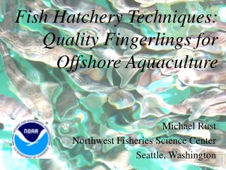 Fish Hatchery Techniques: Quality Fingerlings for Offshore ...