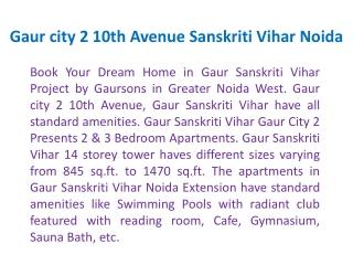 Gaur 10th Avenue #9899303232 Gaur Sanskriti Vihar Noida