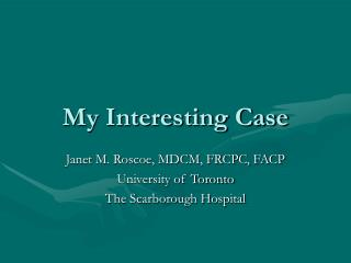 My Interesting Case