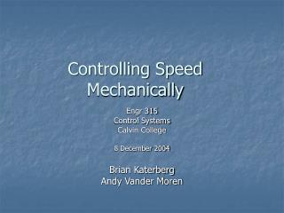 Controlling Speed Mechanically