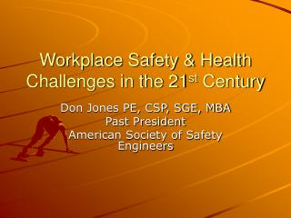 Workplace Safety  Health Challenges in the 21 st Century