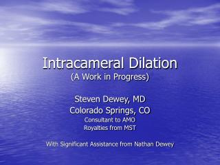 Intracameral Dilation A Work in Progress