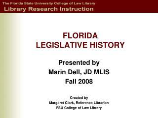 FLORIDA LEGISLATIVE HISTORY