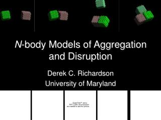 N -body Models of Aggregation and Disruption