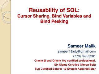Reusability of SQL:  Cursor Sharing, Bind Variables and  Bind Peeking