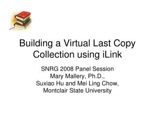 Building a Virtual Last Copy Collection using iLink