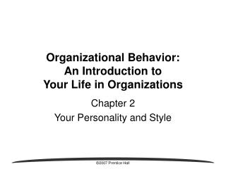 Organizational Behavior: An Introduction to Your Life in ...