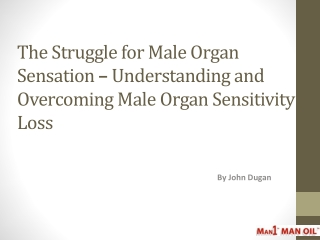 The Struggle for Male Organ Sensation