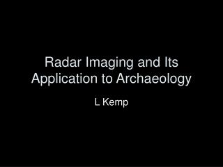 Radar Imaging and Its Application to Archaeology