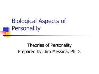 Biological Aspects of Personality