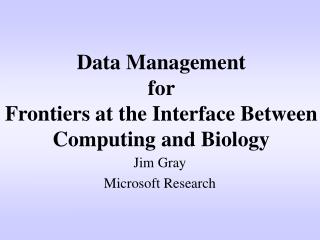 Data Management for Frontiers at the Interface Between ...