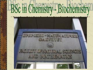 BSc in Chemistry - Biochemistry