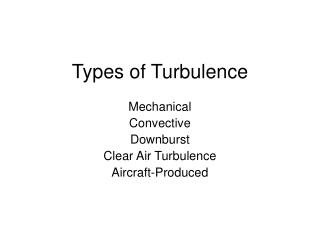 Types of Turbulence