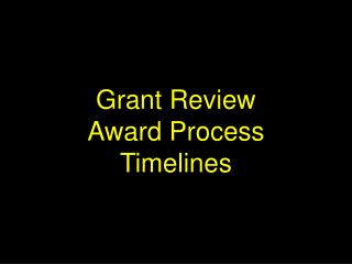 Grant Review Award Process Timelines