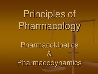 Principles of Pharmacology Pharmacokinetics ...