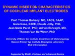 DYNAMIC INSERTION CHARACTERISTICS OF COCHLEAR IMPLANT ELECTRODES