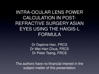 INTRA-OCULAR LENS POWER CALCULATION IN POST-REFRACTIVE SURGERY ...