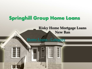 Home Loans Archives | Springhill Group Home Loans - News Cen