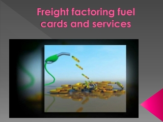 Freight factoring fuel cards and services