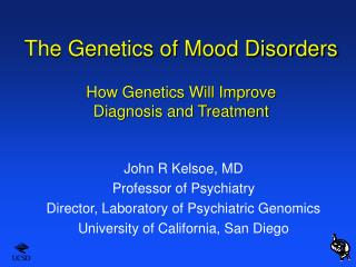 The Genetics of Mood Disorders How Genetics Will