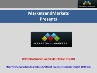 Refrigerant Market Forecasts to 2018