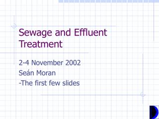 Sewage and Effluent Treatment