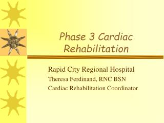 Phase 3 Cardiac Rehabilitation