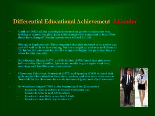 Differential Educational Achievement 2.Gender
