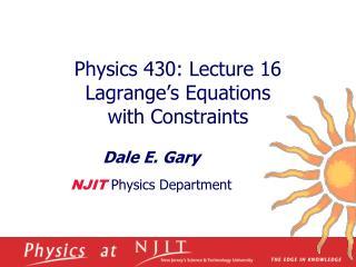 Physics 430: Lecture 16 Lagrange