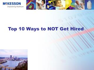 Top 10 Ways to NOT Get Hired