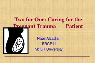Two for One: Caring for the Pregnant Trauma Patient