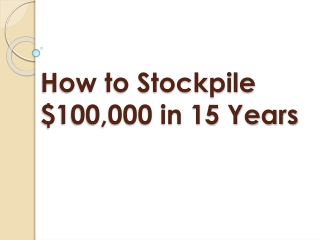 How To Stockpile $100,000 in 15 Years