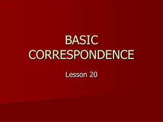 BASIC CORRESPONDENCE