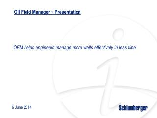 Oil Field Manager  Presentation